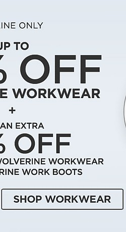Online Only Save up to 30% off Wolverine Workwear + Get an EXTRA 10% off when you buy any Wolverine Work Wear PLUS Wolverine Work Boots