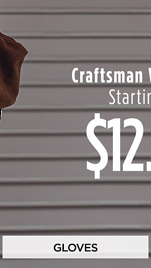 Craftsman Workwear Starting at $12.99. Shop Gloves