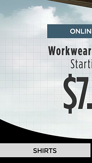 Online Only | Workwear Essentials Starting at $7.99. Shop Shirts