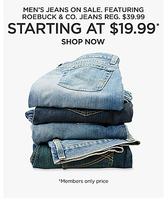 Men's Jeans on Sale. Featuring Roebuck & Co jeans, $19.99*, reg $39.99. *Members Only Price