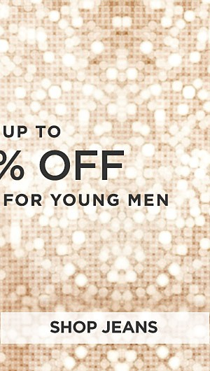 Up to 50% off clothing for Young Men. Shop Jeans