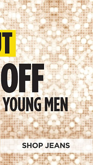 Up to 60% off clothing for Young Men. Shop Jeans