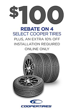 Get Up to $100 rebate plus Extra 10% off 4 Cooper Tires. Installation required. Discount reflected in price shown.