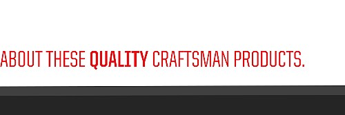 Learn more about these quality Craftsman products