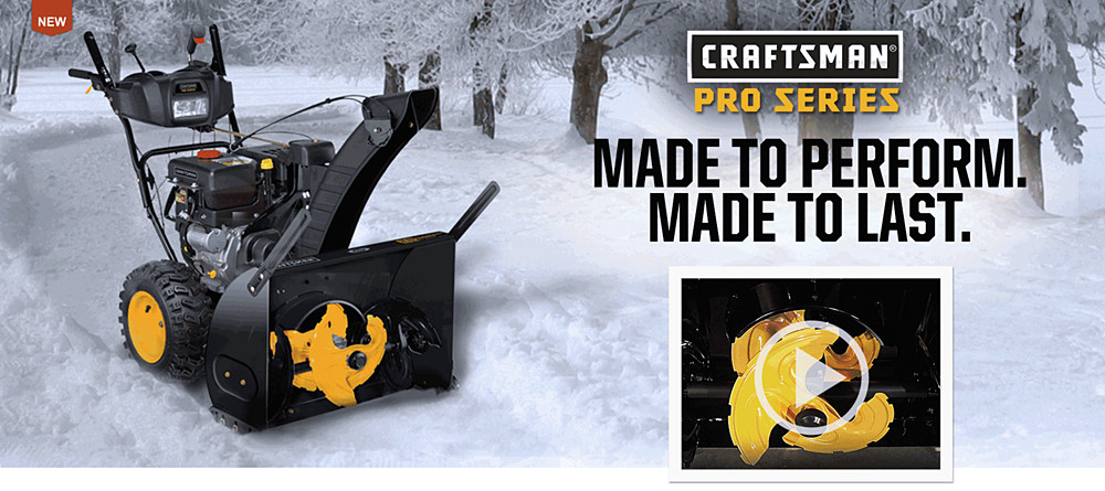 Craftsman Pro Series Snow Blowers.  Made to Perform. Made to Last.