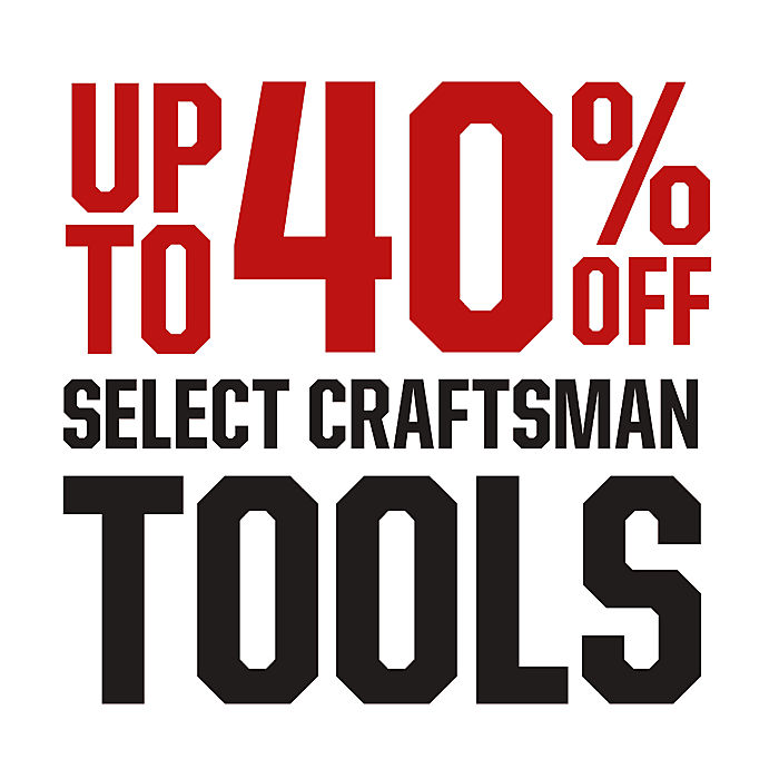 Up to 40% Off Select Craftsman Tools