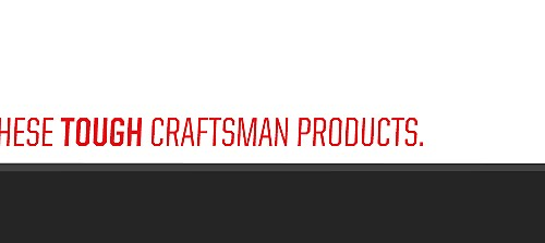 Learn more about these Tough Craftsman products
