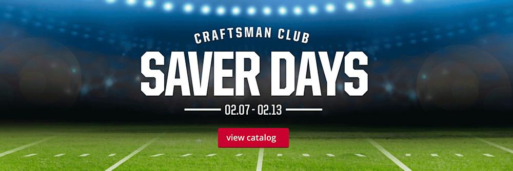 Craftsman Club Saver Days