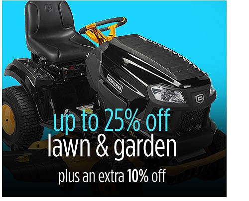 Up to 25% off lawn & garden + extra 10% off