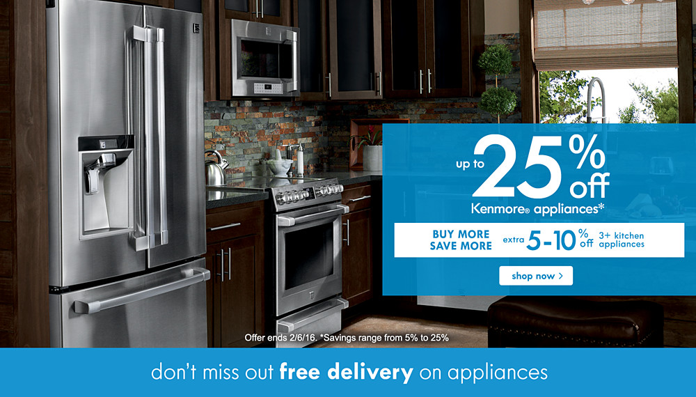 Up to 25% of Kenmore® appliances* | BUY MORE SAVE MORE extra 5-10% of 3+ kitchen appliances