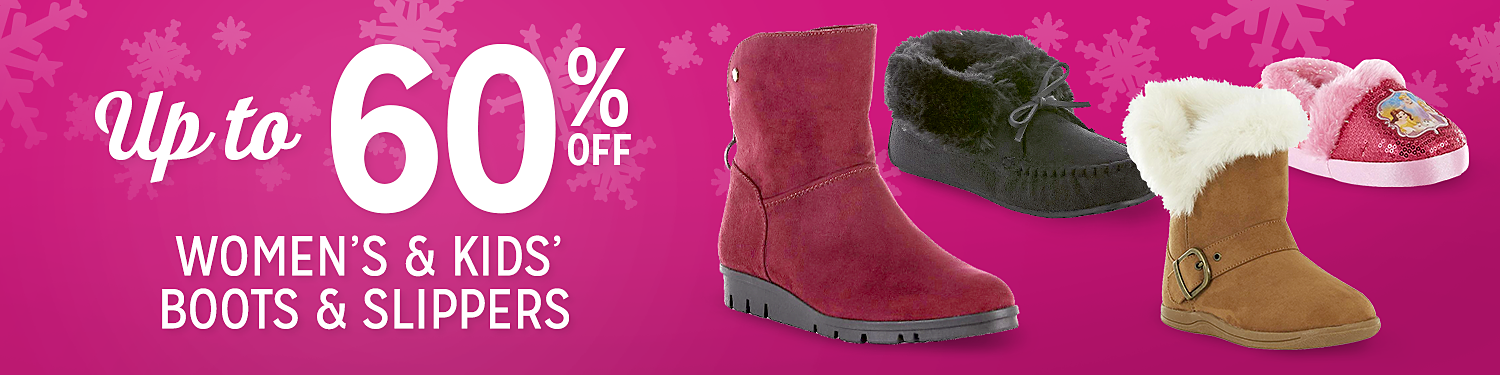 Up to 60% off women's & kids' boots and slippers