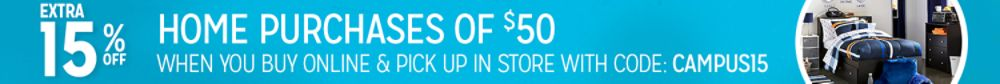 15% off $50 when you buy online, pickup in store with code CAMPUS15