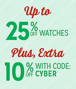 Up to 25% Off Watches + Extra 10% Off with Code:  CYBER