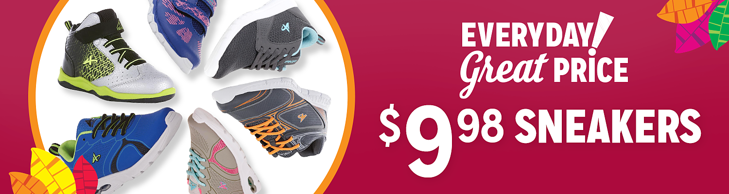 $9.98 Everyday Great Price Sneakers for the Family