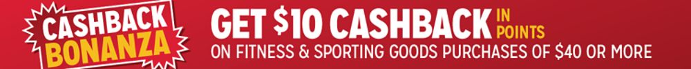 $10 CASHBACK in points on fitness & sports
