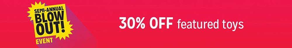 30% off featured toys