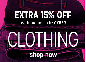 Extra 15% off Clothing with promo code: CYBER