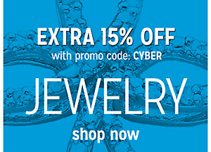 Extra 15% off Jewelry with promo code: CYBER