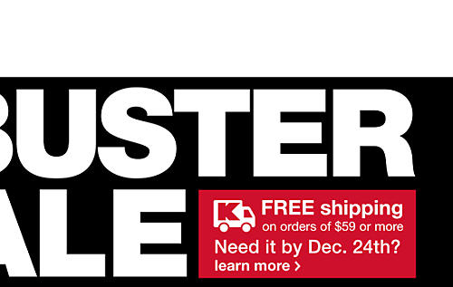 Free shipping on orders of $59 or more. Need it by Dec 24th?
