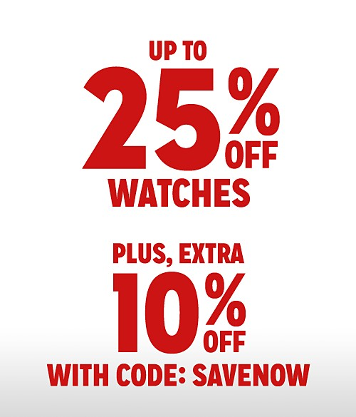 Up to 25% Off Watches + Extra 10% Off with Code:  SAVENOW