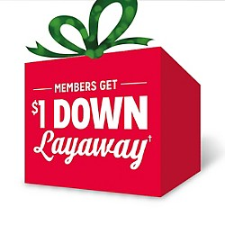 Members Get $1 Down Layaway