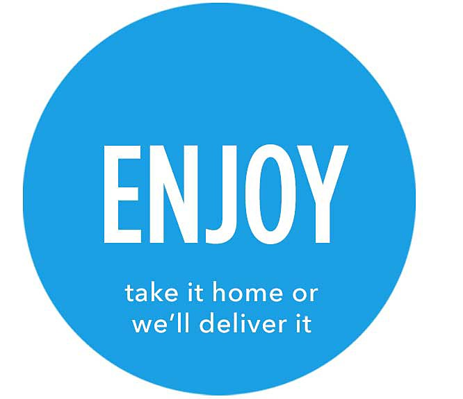 Enjoy | take it home we'll deliver it