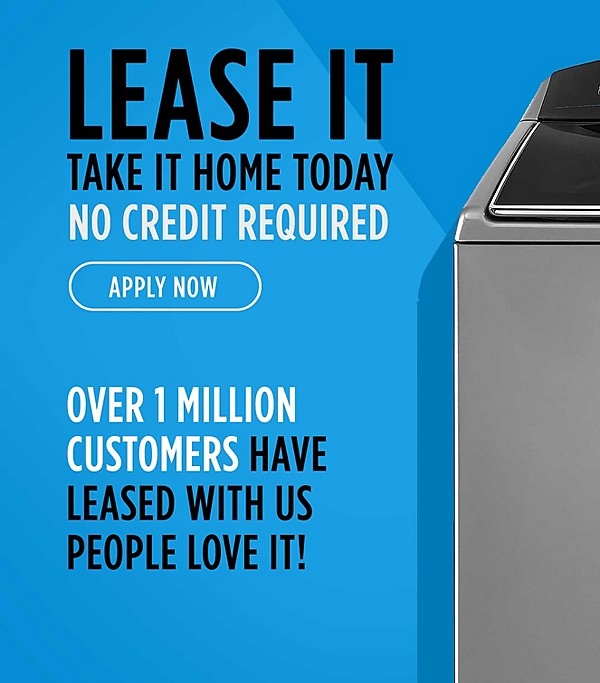 Lease It | Take it home today no credit required | apply now | Over 1 million customers have leased with us people love it!