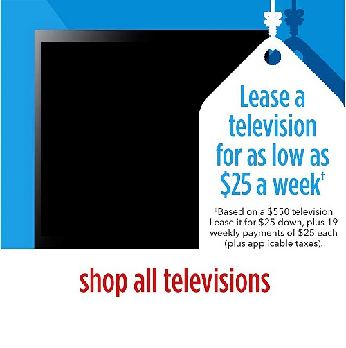 Lease a television for as low as $25 a week | Based on a $550 television | Lease it for $25 down, plus 19 weekly payments | shop all televisions