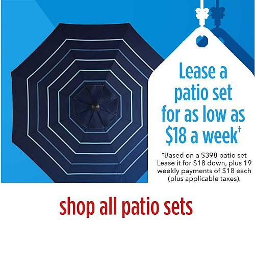 Lease a patio set for as low as $18 a week | Based on a $398 patio set | Lease it for $19 down, plus 19 weekly payments | shop all patio sets