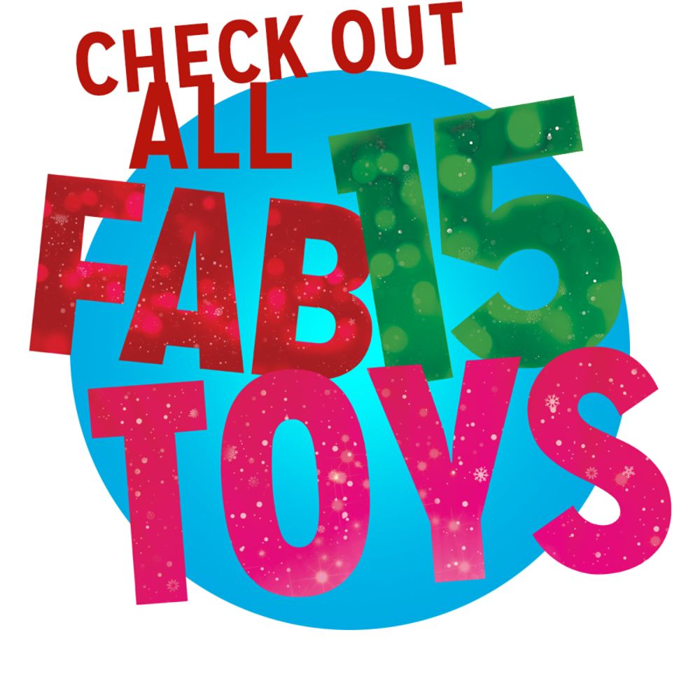 Check out all Fab 15 Toys