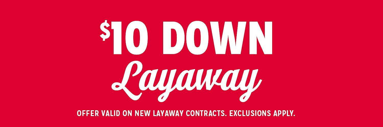 $10 DOWN LAYAWAY