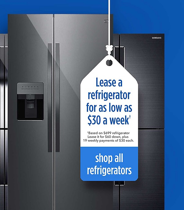 Lease a refrigerator for as low as $30 a week - based on $699 refrigerator Lease it for $60 down, plus 19 weekly payments | shop all refrigerators