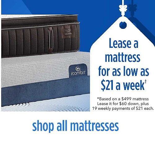 Lease a mattress for as low as $21 a week | Based on a $499 mattress. Lease it for $60 down, plus 19 weekly payments of $23 each, plus applicable taxes | shop all mattresses