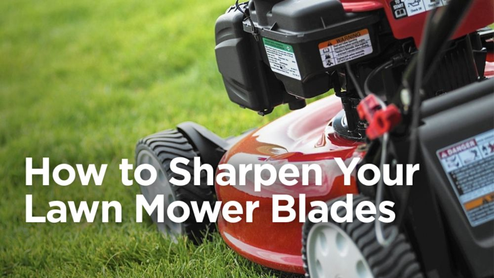 How to Sharpen Your Lawn Mower Blades