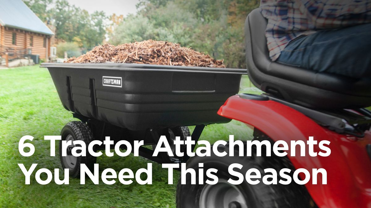 6 Tractor Attachments You Need This Season