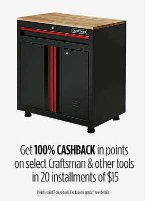 Get 100% CASHBACK in points on select Craftsman & other tools in 20 installments of $15