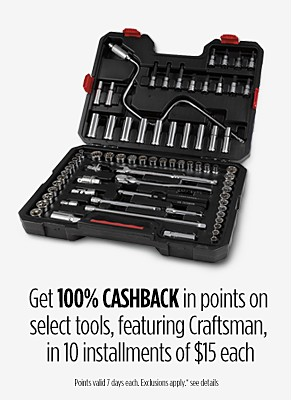Get 100% CASHBACK in points on select tools, featuring Craftsman, in 10 installments of $15 each