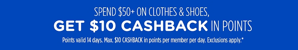 Spend $50+ on clothes & shoes, get $10 CASHBACK in points
