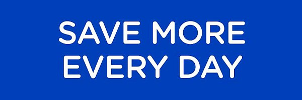 SAVE MORE EVERY DAY