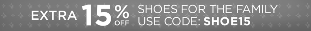 Online Only! Extra 15% off shoes for the family with code: SHOE15.