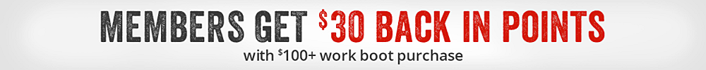 Members earn $30 back in points when spending $100 or more on work shoes & boots