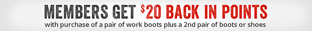 Members earn $20 back in points with purchase of a pair of work boots plus a second pair of boots or shoes
