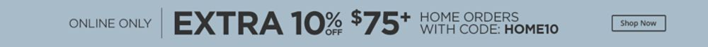 Extra 10% off $75 with code HOME10