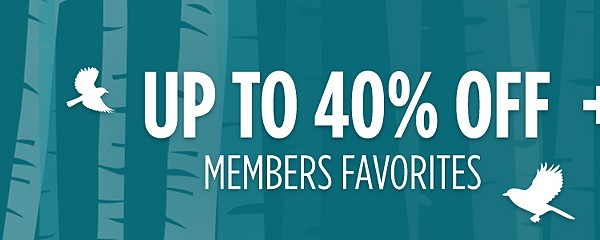 Up to 40% Off Members Favorites