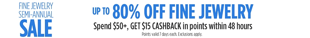 Up to 80% off fine jewelry + Spend $50+, GET $15 CASHBACK in points within 48 hours
