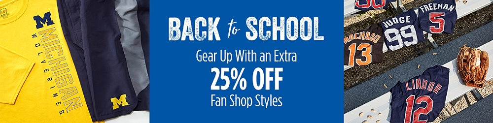 Back to School! Gear Up with an Extra 25% Off Fan Shop Styles