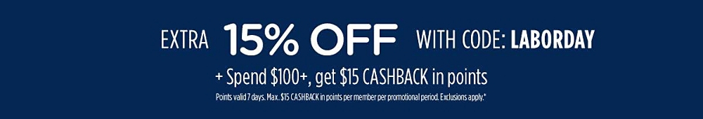 Extra 15% off with code: LABORDAY + Spend $100+, Get $15 CASHBACK in points