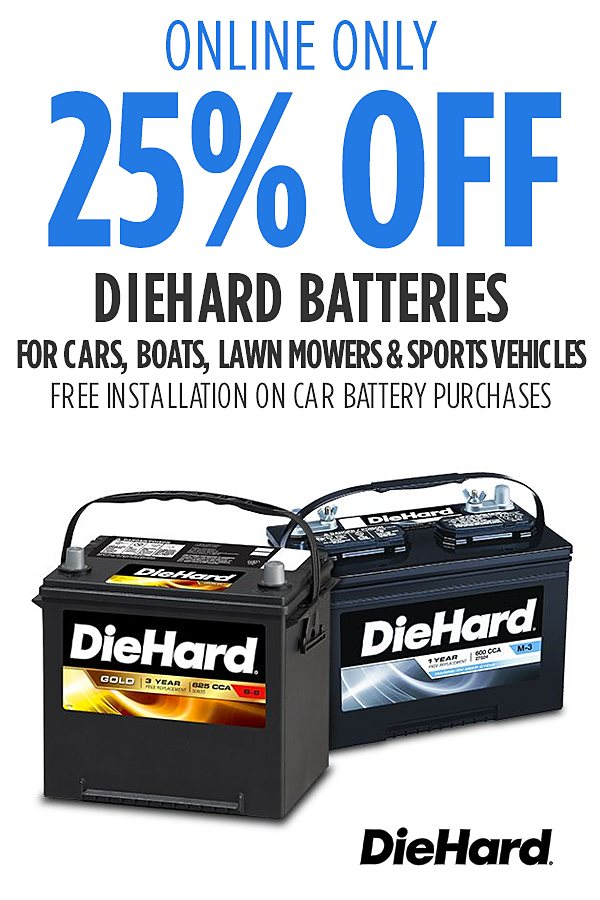 FREE INSTALLATION on Auto batteries plus total 25% off DieHard Batteries for you car, truck, lawn tractor, boat, and power sport vehicles.  Online only pricing.