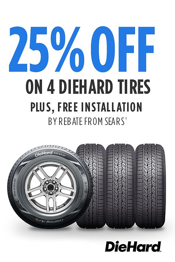 25% off DieHard tires PLUS FREE INSTALLATION by rebate PLUS Cashback offer!  See Details.