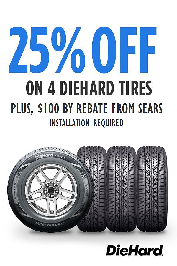 25% off DieHard tires PLUS $100 on 4 with installation with Sears-sponsored rebate! PLUS Cashback offer!  See Details.